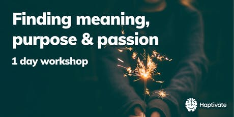 Finding meaning, purpose and passion - 1-day workshop tickets