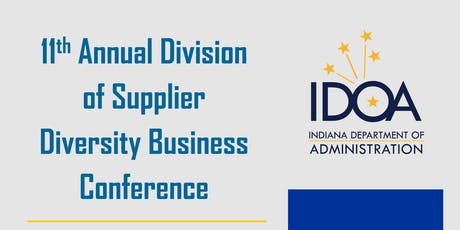 IDOA Division of Supplier Diversity 11th Annual Business Conference tickets
