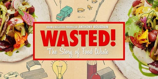 'Wasted! The story of food waste' screening and discussion
