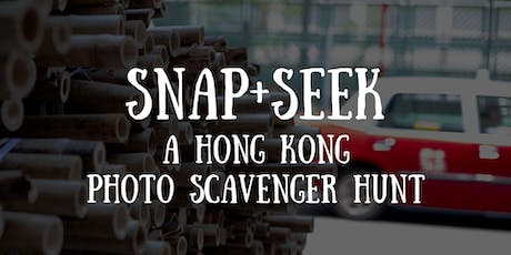 Snap + Seek - A Hong Kong Scavenger Hunt tickets
