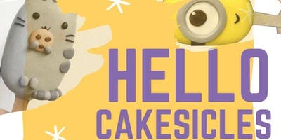 Hello Cakesicles : Workshop for Kids