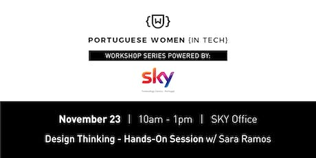 Design Thinking [PWIT Workshop Series powered by: SKY] bilhetes