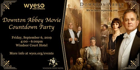 WYES DOWNTON ABBEY MOVIE COUNTDOWN PARTY tickets
