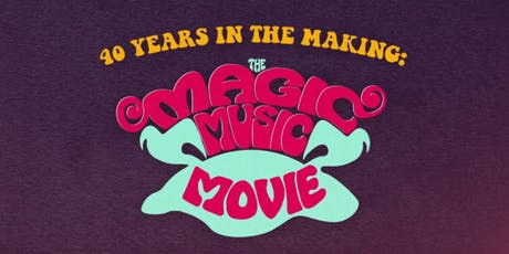 FILM: 40 Years in the Making: Magic Music Movie tickets