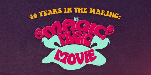 FILM: 40 Years in the Making: Magic Music Movie
