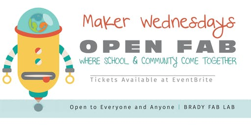 Maker Wednesdays @ Brady Fab Lab (Open Hours)