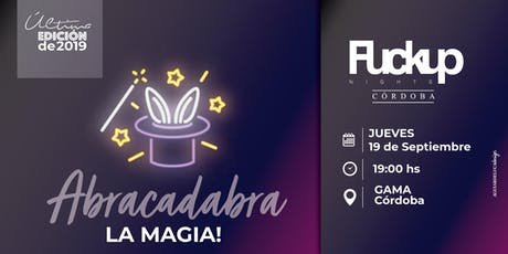 Fuckup Nights Córdoba: X edición Abracadabra entradas