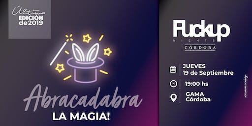 Fuckup Nights Córdoba: X edición Abracadabra