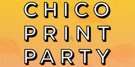 Chico Print Party tickets