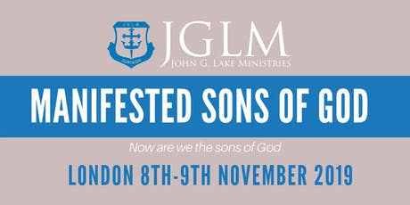 LONDON JGLM MANIFESTED SONS OF GOD SEMINAR tickets