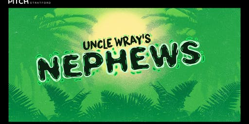 Pitch Presents: Uncle Wray's Nephews - Carnival Warm Up