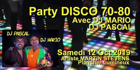 Party DISCO 70-80 avec DJ MARIO (Huitieme éditions)  billets