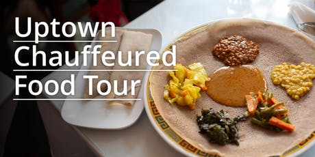 UPTOWN CHAUFFEURED FOOD TOUR tickets