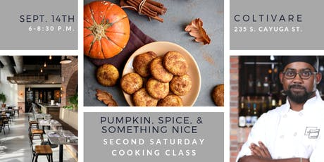 Cooking Class: Pumpkin, Spice, & Something Nice tickets