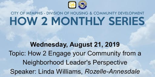 How 2 Engage your Community: A Neighborhood Leader's Perspective