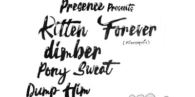 Kitten Forever, dimber, Pony Sweat, Dump Him