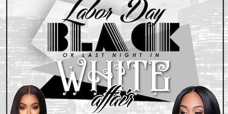 Labor Day Weekend Finale BLACK OR LAST NIGHT IN WHITE  tickets
