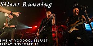 Silent Running Live at Voodoo, Belfast 2