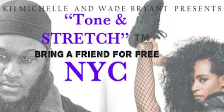 """Tone & Stretch""™️  *NYC*  (bring a friend for FREE) tickets"