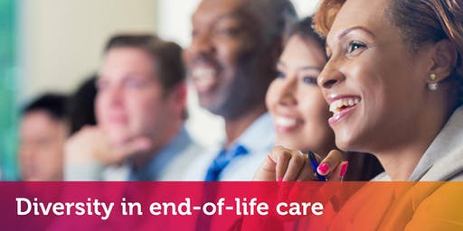 Culture and Inclusion Lunch and Learn Series: Diversity in end-of-life care