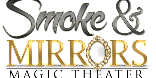 Smoke & Mirrors Magic Theater WOWs us with Magic
