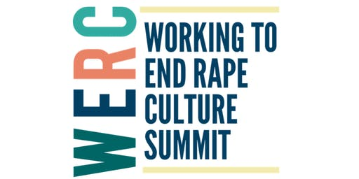 2nd Annual WERC (Working to End Rape Culture) Summit