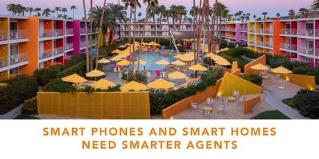 Smart Phones and Smart Homes Need Smarter Agents - Palm Springs, CA tickets