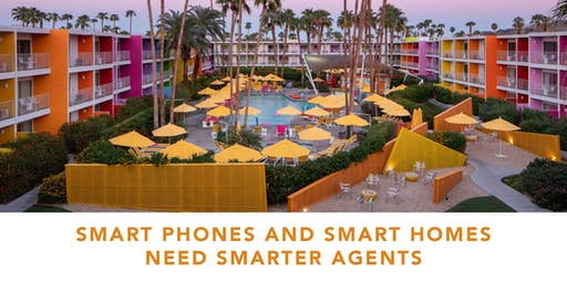 Smart Phones and Smart Homes Need Smarter Agents - Palm Springs, CA