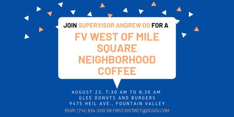 FV West of Mile Square Neighborhood Coffee with Supervisor Andrew Do tickets