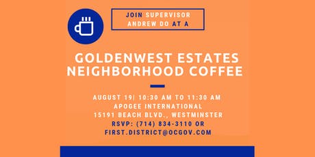 Goldenwest Estates Neighborhood Coffee with Supervisor Do tickets