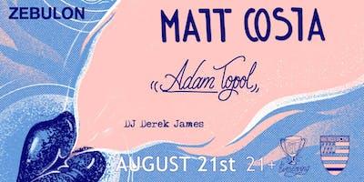 Adam Topol, Matt Costa, DJ Derek James