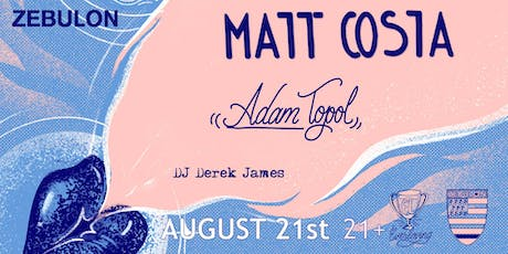 Adam Topol, Matt Costa, DJ Derek James tickets