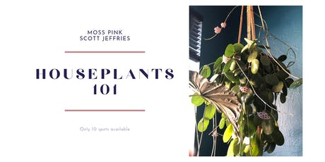 Houseplants 101 with Moss Pink & Scott Jeffries tickets