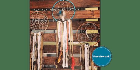 Patchwork Presents Dream Catcher Craft Workshop tickets