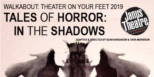 Walkabout - Tales of Horror: In the Shadows - Presented by Janus Theatre Company