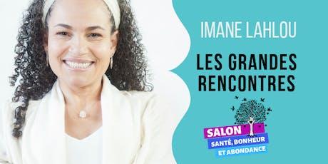 IMANE LAHLOU : LES GRANDES RENCONTRES. billets