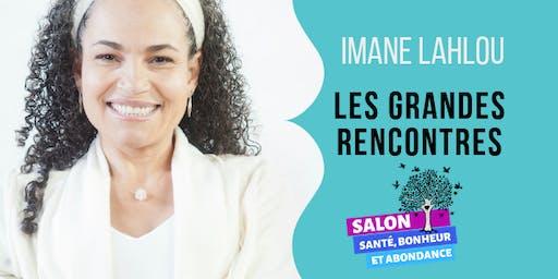 IMANE LAHLOU : LES GRANDES RENCONTRES.
