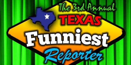 3rd Annual Texas Funniest Reporter Show