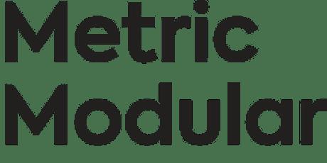 Metric Modular Advances in Modular Multi-Unit Residential Construction tickets