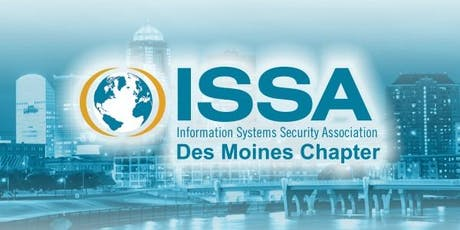 August 2019 meeting of the Des Moines ISSA Chapter tickets