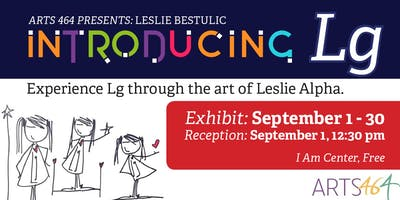 "Artist Reception for Leslie Alpha ""Introducing Lg'"