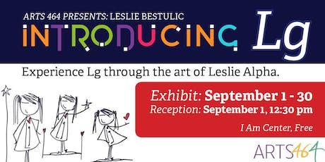 "Artist Reception for Leslie Alpha ""Introducing Lg' tickets"