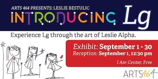 """Artist Reception for Leslie Alpha """"Introducing Lg'"""