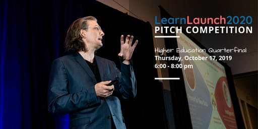 Higher Ed Pitch Competition Quarterfinals - #LearnLaunch2020