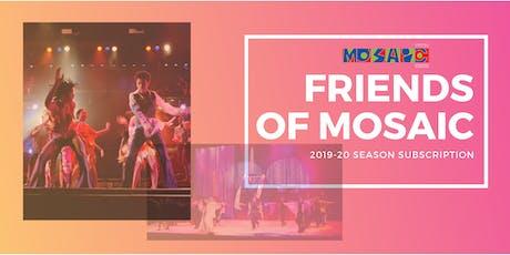 Friends of Mosaic 2019-20 Season Subscription tickets