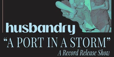 """Husbandry """"A Port in a Storm"""" record release, Netherlands at Gold Sounds tickets"""