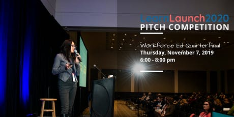 Workforce Ed Pitch Competition Quarterfinals - #LearnLaunch2020 tickets