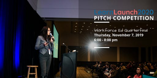 Workforce Ed Pitch Competition Quarterfinals - #LearnLaunch2020
