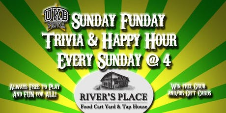 Sunday Funday Trivia and Happy Hour at River's Place tickets