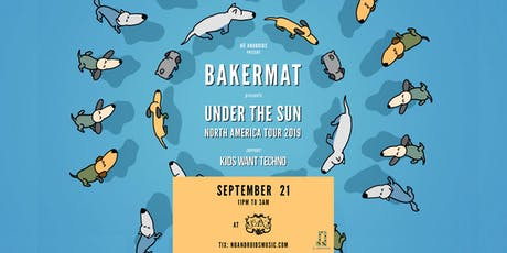 Bakermat w/ Kids Want Techno at Sax tickets